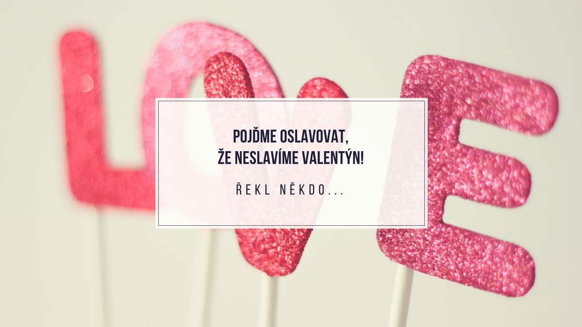 Ze života: 6 důvodů, proč by single měli Valentýna oslavovat nejvíc!