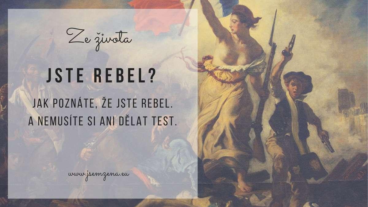 Jak poznáte, že jste REBEL! :) (I bez testu)