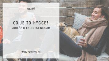 Co je to Hygge? Soutěž o knížku!